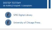 Dostęp testowy do SPIE i University of Chicago Press
