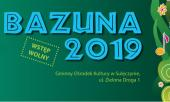 Bazuna 2019 już w ten weekend